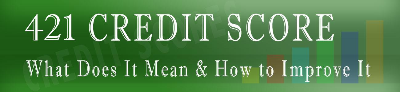 How good is 421 Credit Score?