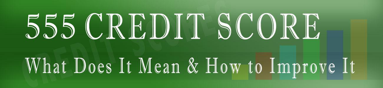 How good is 555 Credit Score?