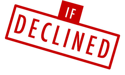 What to do if declined?
